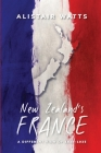 New Zealand's France: A Different View of 1835-1935 Cover Image