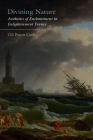 Divining Nature: Aesthetics of Enchantment in Enlightenment France Cover Image