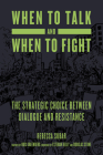 When to Talk and When to Fight: The Strategic Choice between Dialogue and Resistance Cover Image