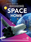 Bringing Space Home (Reaching for the Stars) Cover Image