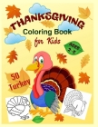 Thanksgiving Coloring Book for Kids Ages 2-5: A Collection of 50 Funny Turkeys in Coloring Pages for Toddlers and Preschoolers. Cover Image