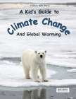 A Kid's Guide to Climate Change and Global Warming Cover Image