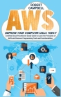 Aws: Certified Cloud Practitioner Study Guide To Learn The Principles Of Aws And Discover Programming Tools And Functionali Cover Image
