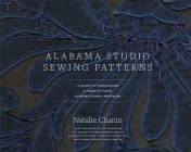 Alabama Studio Sewing Patterns: A Guide to Customizing a Hand-Stitched Alabama Chanin Wardrobe Cover Image