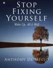 Stop Fixing Yourself: Wake Up, All Is Well Cover Image