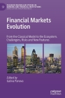 Financial Markets Evolution: From the Classical Model to the Ecosystem. Challengers, Risks and New Features (Palgrave MacMillan Studies in Banking and Financial Institut) Cover Image