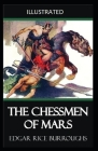 The Chessmen of Mars Illustrated: Edgar Rice Burroughs [Action, Adventure, Fiction, novel] Cover Image