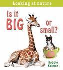 Is It Big or Small? (Looking at Nature) Cover Image
