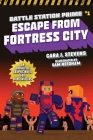 Escape from Fortress City: An Unofficial Graphic Novel for Minecrafters (Unofficial Battle Station Prime Series #1) Cover Image