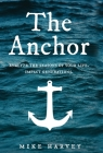 The Anchor: Analyze the seasons of your life. Impact generations. Cover Image