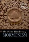 The Oxford Handbook of Mormonism (Oxford Handbooks) Cover Image