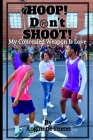 Hoop Don't Shoot: Love is the Concealed Weapon Cover Image