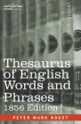 Thesaurus of English Words and Phrases: Classified and Arranged so as to Facilitate the Expression of Ideas and Assist in Literary Composition Cover Image