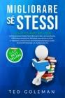 Migliorare sé stessi: - 3 libri in 1: Intelligenza emotiva per gestire qualsiasi emozione, Programmazione neurolinguistica (PNL) e Terapia c Cover Image
