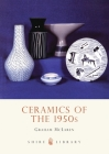 Ceramics of the 1950s (Shire Library) Cover Image