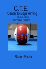 C.T.E. Center to Edge Aiming (Revised): In Pocket Billiards Cover Image