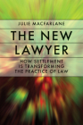The New Lawyer: How Settlement Is Transforming the Practice of Law (Law and Society) Cover Image