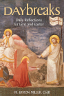 , Daybreaks Miller Lent 2021: Daily Reflections for Lent and Easter Cover Image