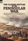 The Closing Battles of the Peninsular War: the British Army Under Wellington in the Pyrenees & South of France, 1813-14 Cover Image