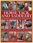 Horse Tack and Saddlery: The Complete Illustrated Guide to Riding Equipment Cover Image