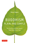 Buddhism Plain and Simple: The Practice of Being Aware, Right Now, Every Day Cover Image