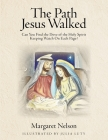 The Path Jesus Walked: Can You Find the Dove of the Holy Spirit Keeping Watch On Each Page? Cover Image