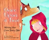 Once Upon a Time: Writing Your Own Fairy Tale (Writer's Toolbox) Cover Image