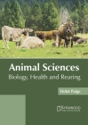 Animal Sciences: Biology, Health and Rearing Cover Image