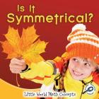 Is It Symmetrical? (Little World Math) Cover Image