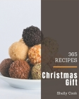 365 Christmas Gift Recipes: More Than a Christmas Gift Cookbook Cover Image