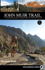 John Muir Trail: The Essential Guide to Hiking America's Most Famous Trail Cover Image