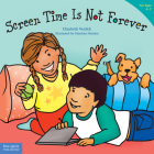 Screen Time Is Not Forever (Best Behavior® Paperback Series) Cover Image