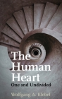 The Human Heart, One and Undivided Cover Image