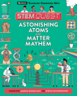 Astonishing Atoms and Matter Mayhem: Science (Stem Quest) Cover Image