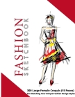 Fashion Sketchbook: 300 Large Female Croquis (15 Poses) for Sketching Your Unique Fashion Design Style Cover Image