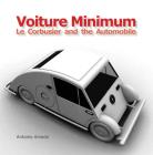 Voiture Minimum: Le Corbusier and the Automobile Cover Image