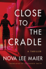 Close to the Cradle: A Thriller Cover Image