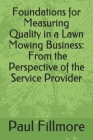 Foundations for Measuring Quality in a Lawn Mowing Business: From the Perspective of the Service Provider Cover Image