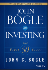 John Bogle on Investing: The First 50 Years (Wiley Investment Classics) Cover Image