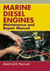 Marine Diesel Engines: Maintenance and Repair Manual Cover Image