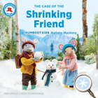 The Case of the Shrinking Friend: A Gumboot Kids Nature Mystery Cover Image