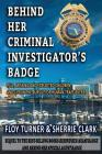 Behind Her Criminal Investigator's Badge: 9/11, Missing and Exploited Children, and Life in the Pursuit of Human Traffickers Cover Image