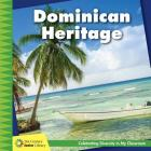Dominican Heritage (21st Century Junior Library: Celebrating Diversity in My Cla) Cover Image
