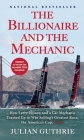 The Billionaire and the Mechanic: How Larry Ellison and a Car Mechanic Teamed Up to Win Sailing's Greatest Race, the America's Cup, Twice Cover Image