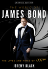 The World of James Bond: The Lives and Times of 007, Updated Edition Cover Image