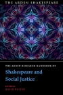 The Arden Research Handbook of Shakespeare and Social Justice Cover Image