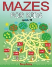 Mazes For Kids Ages 4-8: An Activity Book That Brings Joy To Children & Boosts Their Logical Skills Cover Image