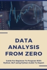 Data Analysis From Zero: Guide For Beginner To Program With Python, NLP using Python Guide To Expert: Github Python Technical Analysis Cover Image