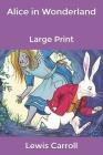 Alice in Wonderland: Large Print Cover Image
