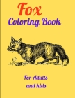 Fox Coloring Book For Adults and kids: Adult and kids Coloring Book of 49 Stress Relief Fox Designs to Help You Relax and Unwind Plants and Wildlife f Cover Image